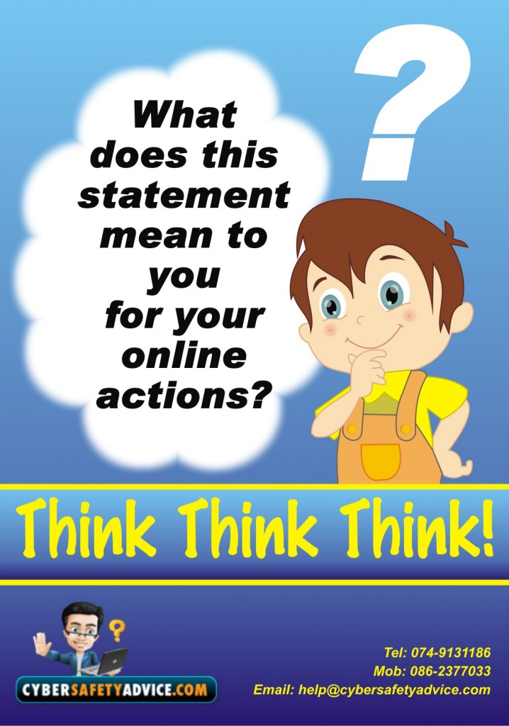 Think, Think Think.Tips for Cyber Safety advice